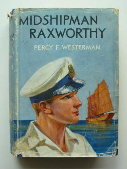 Photo of MIDSHIPMAN RAXWORTHY written by Westerman, Percy F. illustrated by Hodgson, E.S. published by Blackie & Son Ltd. (STOCK CODE: 434754)  for sale by Stella & Rose's Books