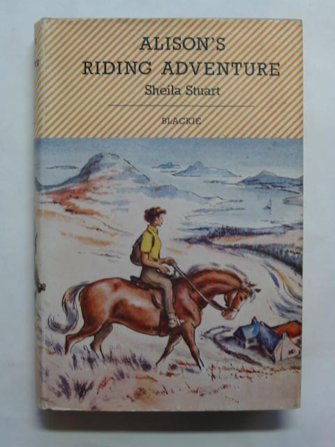 Photo of ALISON'S RIDING ADVENTURE written by Stuart, Sheila illustrated by Dunlop, Gilbert published by Blackie (STOCK CODE: 439367)  for sale by Stella & Rose's Books