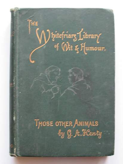 Photo of THOSE OTHER ANIMALS written by Henty, G.A. illustrated by Weir, Harrison published by Henry And Co. (STOCK CODE: 440808)  for sale by Stella & Rose's Books