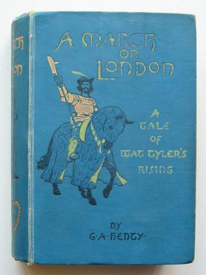 Photo of A MARCH ON LONDON written by Henty, G.A. illustrated by Margetson, W.H. published by Blackie & Son Ltd. (STOCK CODE: 440809)  for sale by Stella & Rose's Books
