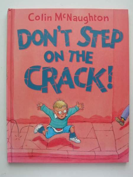 Photo of DON'T STEP ON THE CRACK! written by McNaughton, Colin illustrated by McNaughton, Colin published by Collins (STOCK CODE: 443502)  for sale by Stella & Rose's Books