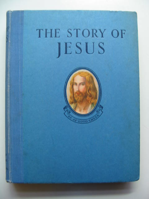 Photo of THE STORY OF JESUS written by Brown, F. Lucy Rudston illustrated by Watts, Eileen published by Daily Sketch & Sunday Graphic Ltd. (STOCK CODE: 446248)  for sale by Stella & Rose's Books