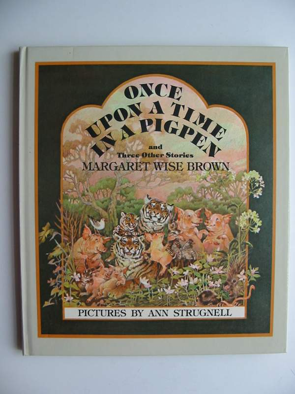 Photo of ONCE UPON A TIME IN A PIGPEN AND THREE OTHER STORIES written by Brown, Margaret Wise illustrated by Strugnell, Ann published by Hutchinson (STOCK CODE: 446666)  for sale by Stella & Rose's Books