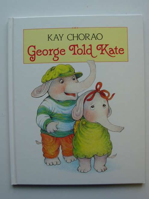 Photo of GEORGE TOLD KATE written by Chorao, Kay illustrated by Chorao, Kay published by Heinemann (STOCK CODE: 446842)  for sale by Stella & Rose's Books