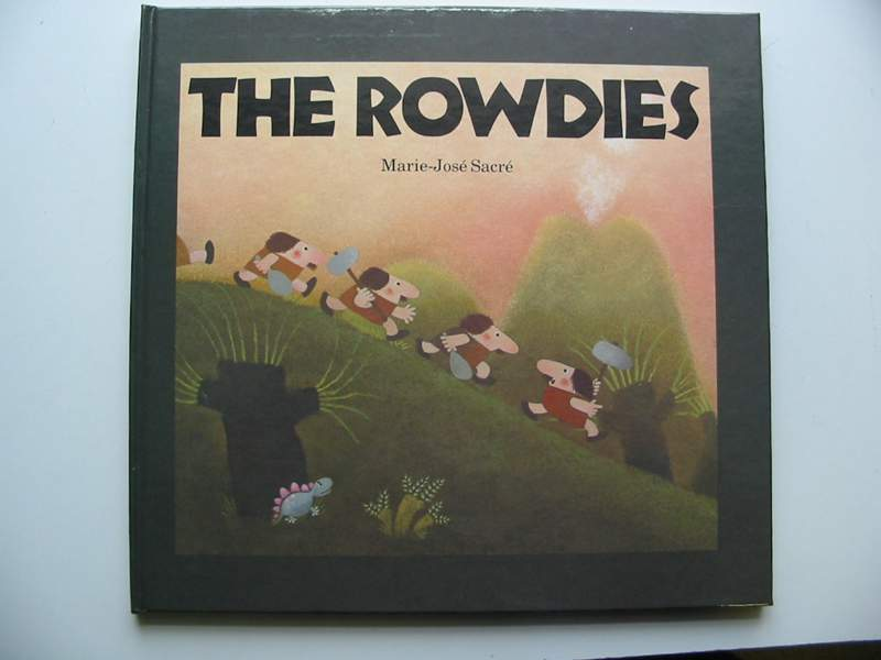 Photo of THE ROWDIES written by Sacre, Marie-Jose illustrated by Sacre, Marie-Jose published by Macdonald Futura Publishers Ltd. (STOCK CODE: 446856)  for sale by Stella & Rose's Books