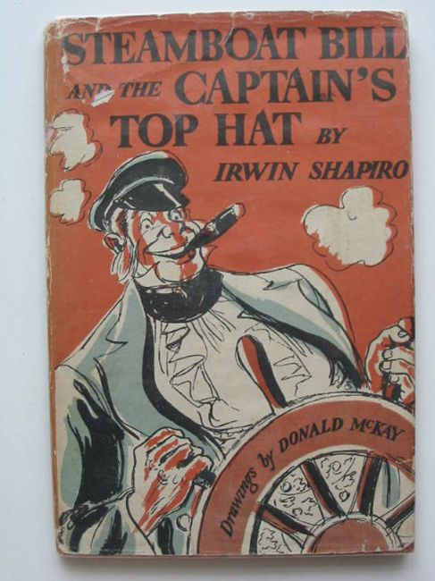 Photo of STEAMBOAT BILL AND THE CAPTAIN'S TOP HAT written by Shapiro, Irwin illustrated by McKay, Donald published by Shakespeare Head Press (STOCK CODE: 448615)  for sale by Stella & Rose's Books