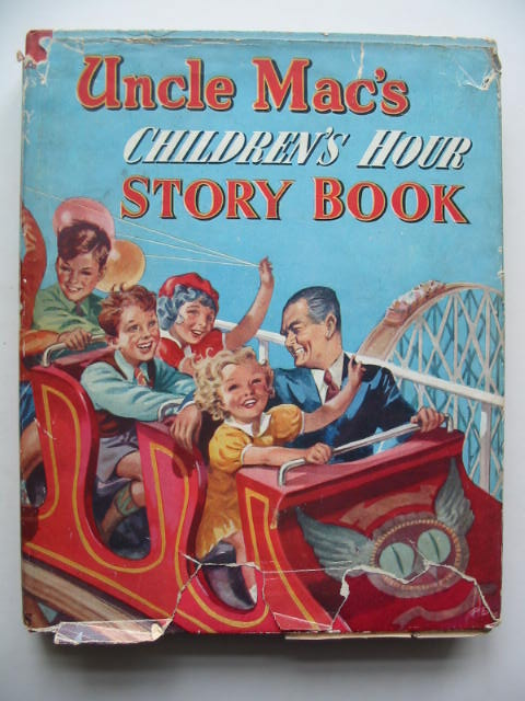 Photo of UNCLE MAC'S CHILDREN'S HOUR STORY BOOK written by McCulloch, Derek<br />Uttley, Alison<br />Vesey-Fitzgerald, Brian<br />et al,  illustrated by Farrar, Jeanne<br />Freeman, Barbara C.<br />Watson, A.H.<br />et al.,  published by Collins (STOCK CODE: 449550)  for sale by Stella & Rose's Books