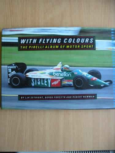 Photo of WITH FLYING COLOURS written by Setright, L.J.K.<br />Forsyth, Derek<br />Newman, Robert published by Stanley Paul & Co. Ltd. (STOCK CODE: 485074)  for sale by Stella & Rose's Books