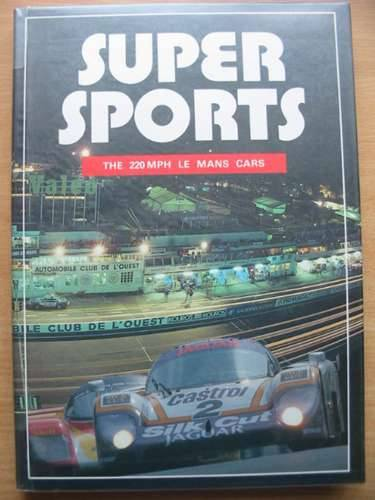 Photo of SUPER SPORTS 25 YEARS OF CLASSIC MID-ENGINE LE MANS COUPES written by Allen, John<br />Bamsey, Ian<br />et al, published by Foulis, Haynes Publishing Group (STOCK CODE: 485116)  for sale by Stella & Rose's Books