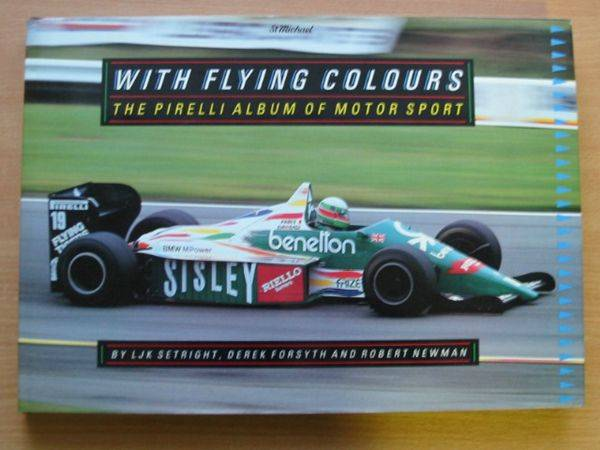 Photo of WITH FLYING COLOURS written by Setright, L.J.K.<br />Forsyth, Derek<br />Newman, Robert published by Century Benham (STOCK CODE: 485754)  for sale by Stella & Rose's Books