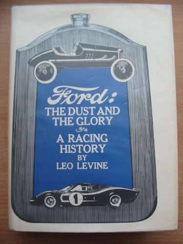 Photo of FORD THE DUST AND THE GLORY A RACING HISTORY written by Levine, Leo published by The Macmillan Company (STOCK CODE: 486073)  for sale by Stella & Rose's Books