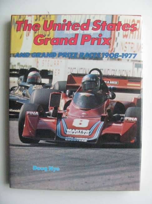Photo of THE UNITED STATES GRAND PRIX AND GRAND PRIZE RACES 1908-1977 written by Nye, Doug published by B.T. Batsford (STOCK CODE: 486383)  for sale by Stella & Rose's Books