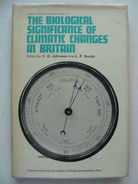 Photo of THE BIOLOGICAL SIGNIFICANCE OF CLIMATIC CHANGES IN BRITAIN written by Johnson, C.G.<br />Smith, L.P. published by Academic Press (STOCK CODE: 553716)  for sale by Stella & Rose's Books