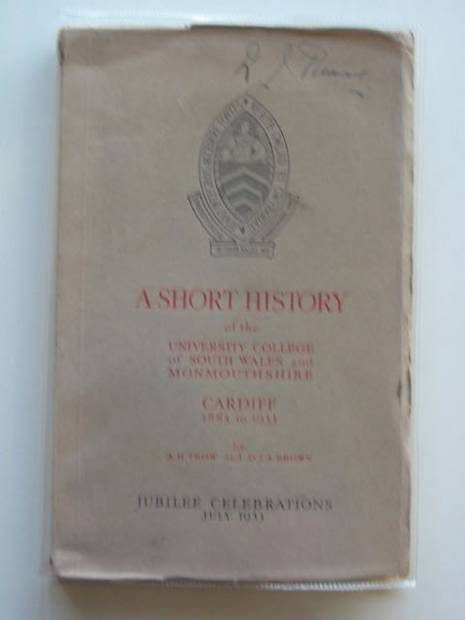 Photo of A SHORT HISTORY OF THE UNIVERSITY COLLEGE OF SOUTH WALES AND MONMOUTHSHIRE written by Trow, A.H.<br />Brown, D.J.A. (STOCK CODE: 557536)  for sale by Stella & Rose's Books