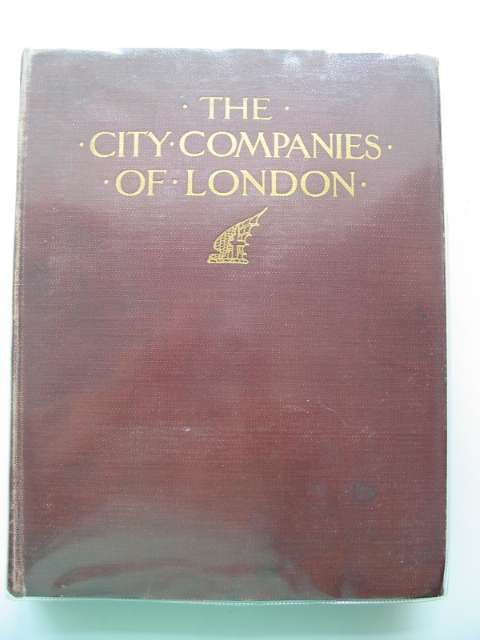 Photo of THE CITY COMPANIES OF LONDON written by Ditchfield, P.H. published by J.M. Dent & Co. (STOCK CODE: 558073)  for sale by Stella & Rose's Books