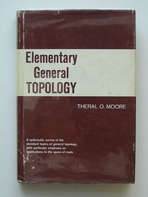 Photo of ELEMENTARY GENERAL TOPOLOGY written by Moore, Theral O. published by Prentice-Hall Inc. (STOCK CODE: 559581)  for sale by Stella & Rose's Books
