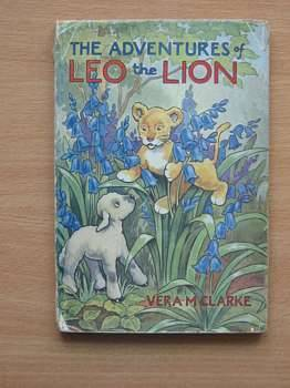 Photo of THE ADVENTURES OF LEO THE LION written by Clarke, Vera M. illustrated by Soper, Eileen published by C. & J. Temple Ltd. (STOCK CODE: 560366)  for sale by Stella & Rose's Books
