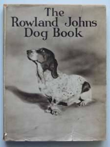 Photo of THE ROWLAND JOHNS DOG-BOOK written by Johns, Rowland published by Methuen & Co. Ltd. (STOCK CODE: 562449)  for sale by Stella & Rose's Books