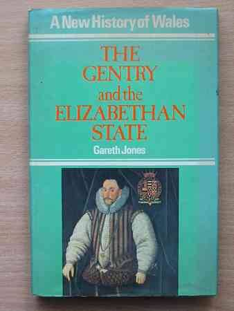 Photo of THE GENTRY AND THE ELIZABETHAN STATE written by Jones, Gareth published by Christopher Davies (STOCK CODE: 564103)  for sale by Stella & Rose's Books