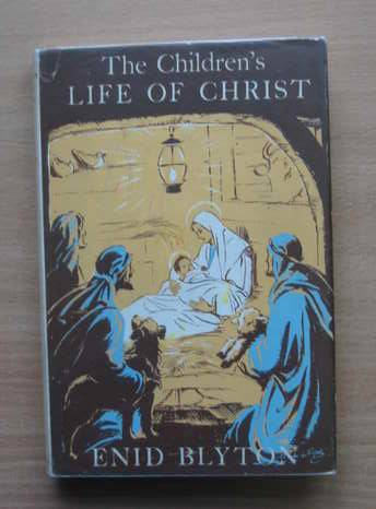 Photo of THE CHILDREN'S LIFE OF CHRIST written by Blyton, Enid illustrated by Soper, Eileen published by Methuen & Co. Ltd. (STOCK CODE: 565411)  for sale by Stella & Rose's Books