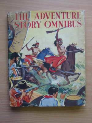 Photo of THE ADVENTURE STORY OMNIBUS written by Newton, Tom C.<br />Gumley, F.W.<br />et al, illustrated by Eyles, D.C.<br />et al., published by Collins (STOCK CODE: 565536)  for sale by Stella & Rose's Books