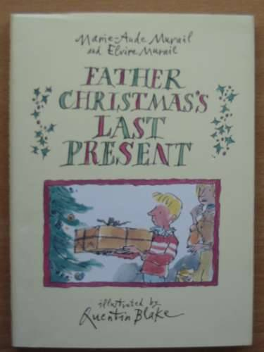 Photo of FATHER CHRISTMAS'S LAST PRESENT written by Murail, Marie-Aude<br />Murail, Elvire illustrated by Blake, Quentin published by Jonathan Cape (STOCK CODE: 567844)  for sale by Stella & Rose's Books