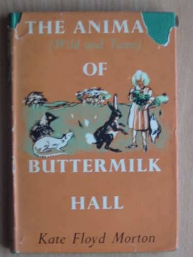 Photo of THE ANIMALS (WILD AND TAME) OF BUTTERMILK HALL written by Morton, Kate Floyd illustrated by Shillabeer, Mary published by George G. Harrap & Co. Ltd. (STOCK CODE: 568450)  for sale by Stella & Rose's Books