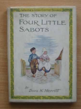 Photo of THE STORY OF FOUR LITTLE SABOTS written by Merritt, Dora W.<br />Pearsall, Dora W. illustrated by Merritt, Dora W. published by Frederick Warne & Co Ltd. (STOCK CODE: 569097)  for sale by Stella & Rose's Books