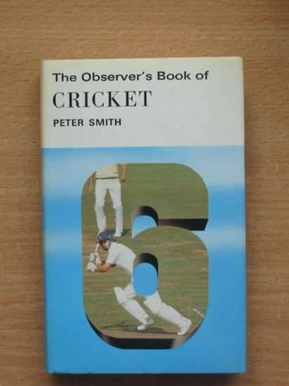 Photo of THE OBSERVER'S BOOK OF CRICKET (CYANAMID WRAPPER) written by Smith, Peter published by Frederick Warne & Co Ltd. (STOCK CODE: 569642)  for sale by Stella & Rose's Books