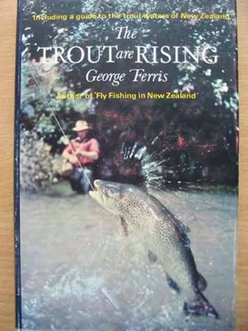 Photo of THE TROUT ARE RISING written by Ferris, George published by Heinemann (STOCK CODE: 572986)  for sale by Stella & Rose's Books