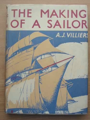 Photo of THE MAKING OF A SAILOR written by Villiers, Alan J. published by George Routledge & Sons Ltd. (STOCK CODE: 573564)  for sale by Stella & Rose's Books