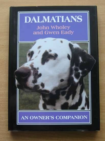Photo of DALMATIANS AN OWNER'S COMPANION written by Wholey, John<br />Eady, Gwen published by The Crowood Press (STOCK CODE: 573720)  for sale by Stella & Rose's Books