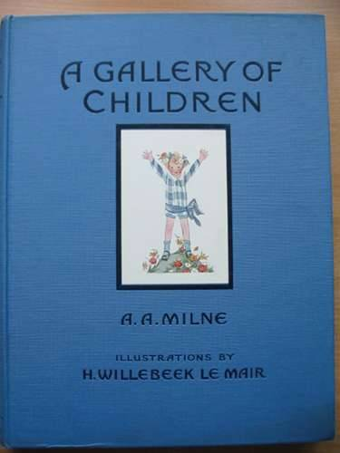 Photo of A GALLERY OF CHILDREN written by Milne, A.A. illustrated by Willebeek Le Mair, Henriette published by Stanley Paul & Co. Ltd. (STOCK CODE: 574483)  for sale by Stella & Rose's Books