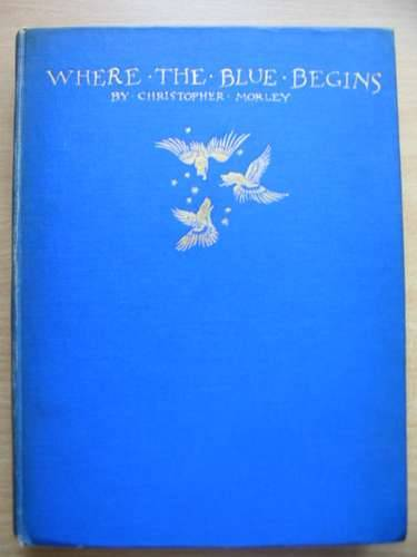 Photo of WHERE THE BLUE BEGINS written by Morley, Christopher illustrated by Rackham, Arthur published by William Heinemann (STOCK CODE: 575952)  for sale by Stella & Rose's Books