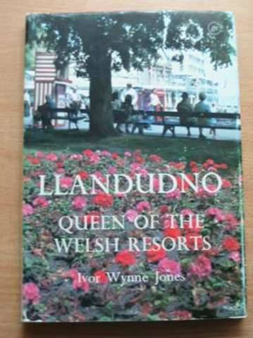 Photo of LLANDUDNO QUEEN OF THE WELSH RESORTS written by Jones, Ivor Wynne published by John Jones Cardiff Ltd. (STOCK CODE: 576511)  for sale by Stella & Rose's Books