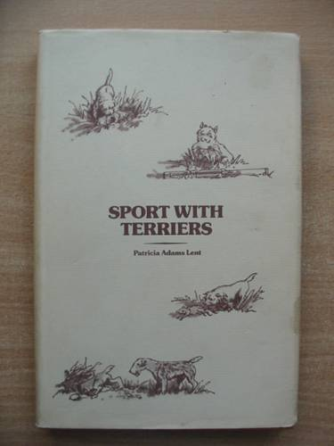 Photo of SPORT WITH TERRIERS written by Lent, Patricia Adams published by Arner Publications (STOCK CODE: 578749)  for sale by Stella & Rose's Books