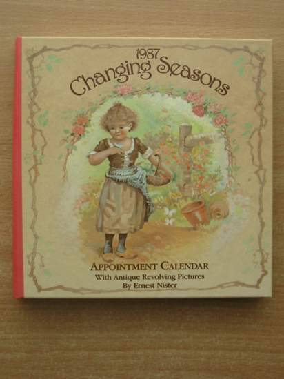 Photo of 1987 CHANGING SEASONS APPOINTMENT CALENDAR written by Nister, Ernest illustrated by Nister, Ernest published by Intervisual Communications Inc. (STOCK CODE: 581214)  for sale by Stella & Rose's Books