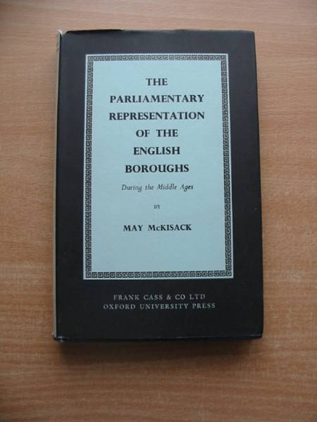 Photo of THE PARLIAMENTARY REPRESENTATION OF THE ENGLISH BOROUGHS DURING THE MIDDLE AGES written by McKisack, May published by Frank Cass (STOCK CODE: 581904)  for sale by Stella & Rose's Books