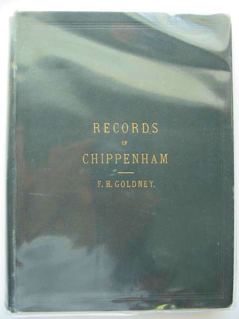 Photo of RECORDS OF CHIPPENHAM written by Goldney, Frederick Hastings published by Diprose, Bateman & Co. (STOCK CODE: 581995)  for sale by Stella & Rose's Books