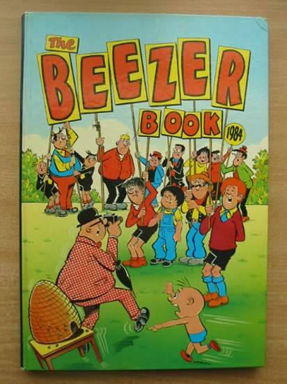 Photo of THE BEEZER BOOK 1984 published by D.C. Thomson & Co Ltd. (STOCK CODE: 582235)  for sale by Stella & Rose's Books