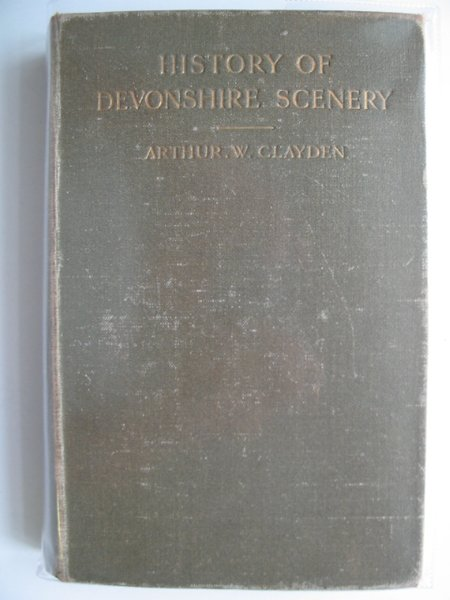 Photo of THE HISTORY OF DEVONSHIRE SCENERY written by Clayden, Arthur W. published by James G. Commin (STOCK CODE: 582660)  for sale by Stella & Rose's Books