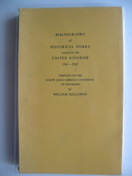Photo of BIBLIOGRAPHY OF HISTORICAL WORKS ISSUED IN THE UNITED KINGDOM 1961-1965 written by Kellaway, William published by University Of London, Institute Of Historical Research (STOCK CODE: 582669)  for sale by Stella & Rose's Books