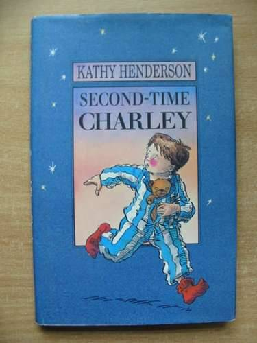 Photo of SECOND-TIME CHARLEY written by Henderson, Kathy illustrated by Lewis, Anthony published by Walker Books (STOCK CODE: 583024)  for sale by Stella & Rose's Books