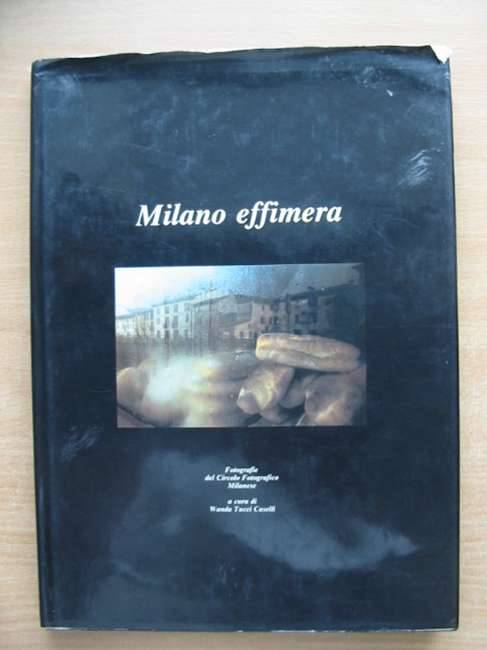 Photo of MILANO EFFIMERA written by Casselli, Wand Tucci published by Arti Grafiche Gajani (STOCK CODE: 583520)  for sale by Stella & Rose's Books