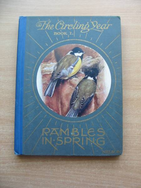 Photo of THE CIRCLING YEAR PART I RAMBLES IN SPRING written by Westell, W. Percival illustrated by Newall, C.F. published by Thomas Nelson & Sons (STOCK CODE: 584518)  for sale by Stella & Rose's Books