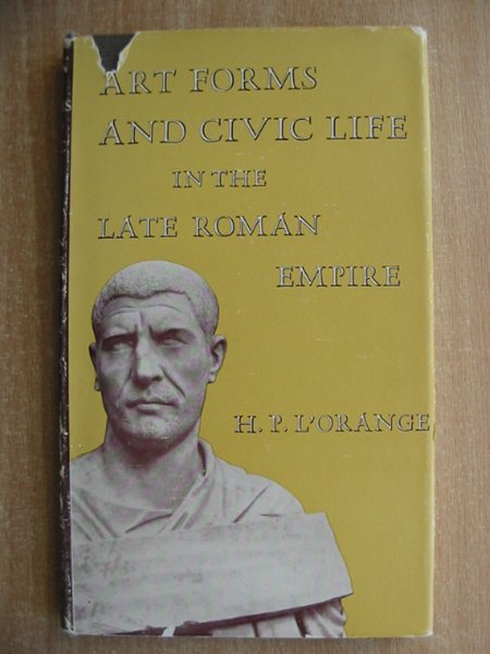 Photo of ART FORMS AND CIVIC LIFE IN THE LATE ROMAN EMPIRE written by L'Orange, H.P. published by Princeton University Press (STOCK CODE: 586226)  for sale by Stella & Rose's Books