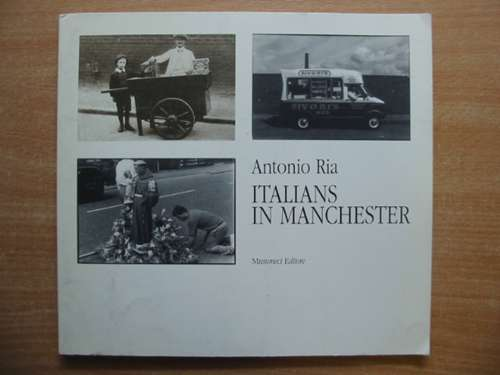 Photo of ITALIANS IN MANCHESTER written by Ria, Antonio published by Musumeci (STOCK CODE: 586247)  for sale by Stella & Rose's Books