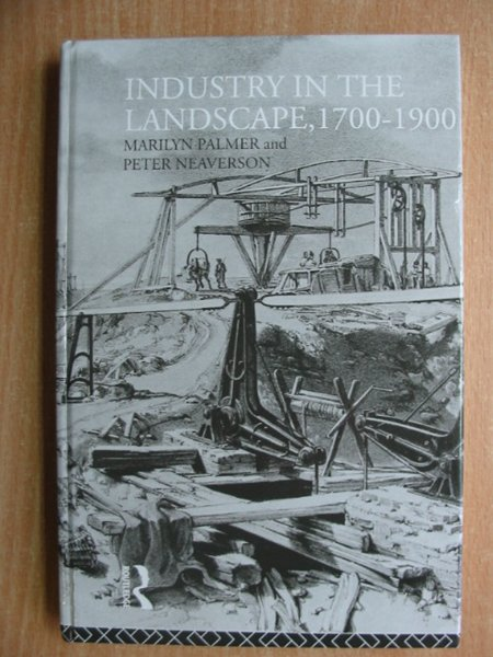 Photo of INDUSTRY IN THE LANDSCAPE 1700-1900 written by Palmer, Marilyn<br />Neaverson, Peter published by Routledge (STOCK CODE: 587323)  for sale by Stella & Rose's Books
