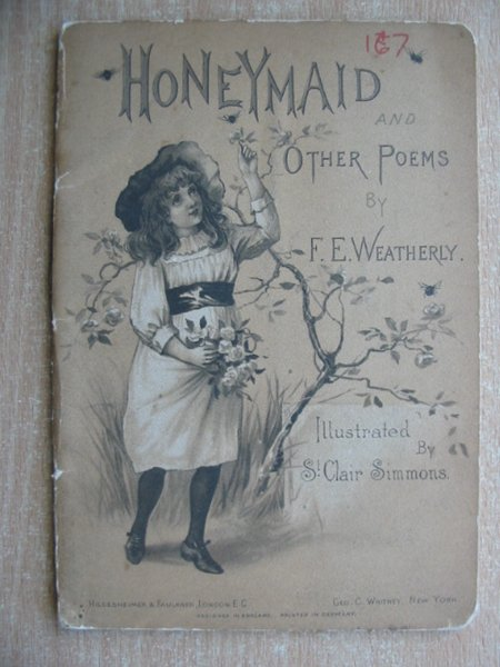 Photo of HONEYMAID AND OTHER POEMS written by Weatherly, F.E. illustrated by Simmons, St. Clair published by Hildesheimer & Faulkner (STOCK CODE: 588286)  for sale by Stella & Rose's Books