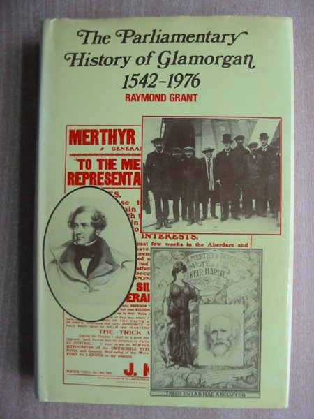 Photo of THE PARLIAMENTARY HISTORY OF GLAMORGAN 1542-1976 written by Grant, Raymond published by Christopher Davies (STOCK CODE: 588691)  for sale by Stella & Rose's Books